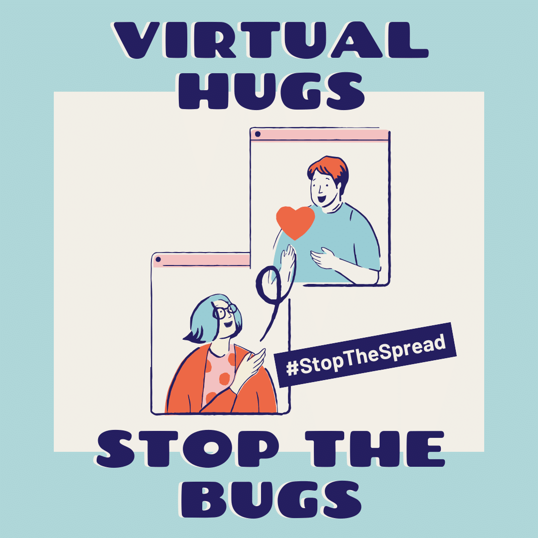Virtual-hugs-stop-the-bugs