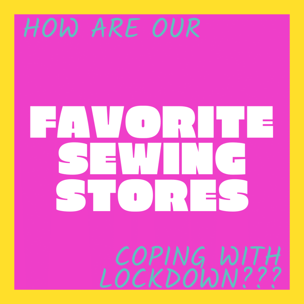 The-Stitch-Sisters-Favorite-Sewin-Stores-lockdown-sewing